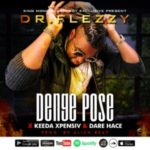 MUSIC: Dr Flezzy – Denge Pose Ft. Keeda Xpensiv x Dare Hace