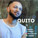 MUSIC: Franko – Quito