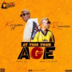 MUSIC: Kayzmoore x Reminisce – At This Your Age