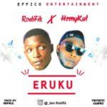 MUSIC: Rodifik Ft. Hemykul – Eruku