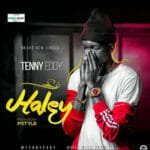 AUDIO & VIDEO: Tenny Eddy – Halley (Prod. PStyles)