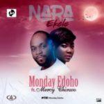MUSIC: Monday Edoho – Nara Ekele Ft. Mercy Chinwo