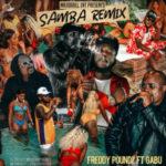 MUSIC: Freddy Poundz Ft. Gabu – Samba (Remix) (Prod. Rexxie)