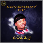 EP: Cizzy – Lover Boy