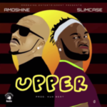 MUSIC: Amoshine – Upper Ft. Slimcase