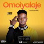 MUSIC: 2nez – Omo Iya Laje