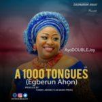 GOSPEL MUSIC: AyoDoublejoy – 1000 Tongues + Faithful God