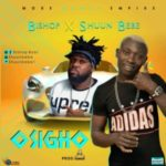 MUSIC: Bishop Ft. Shuun Bebe – Osigho