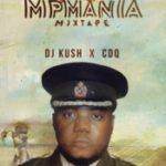 MIXTAPE: CDQ X DJ Kush – 6th MPmania Mix