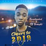 MIXTAPE: DJ Yemyht – Cheers To 2019 Mixtape
