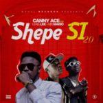 MUSIC: CannyAce Ft. Leke Lee x Mr Mario- Shepe Si 2.0