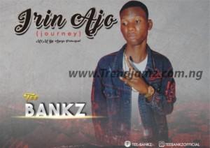 MUSIC: Tee Bankz X Ogidan - Irin Ajo (Journey)