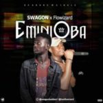 MUSIC: Swagon Ft. Flowizard – Oba Ni Mi