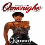 MUSIC: Kimora – Omonigho