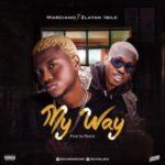 MUSIC: Marciano Ft. Zlatan Ibile – My Way