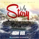 AUDIO/VIDEO: Homboi – My Story
