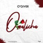MUSIC: O'giveR – Omalicha