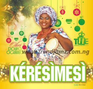 MUSIC: Olori Dolapo Ogunbajo - KÉRÉSÌMESÌ