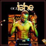 MUSIC: OCJ – Ishe (Prod. By Spykidda)   @Ocj_official