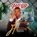 MUSIC: Quizy – Young Educated Thug