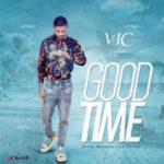 MUSIC: VIC – Good Time