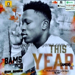 MUSIC: Bams - This Year (Amen)