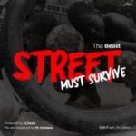 MUSIC: Tha Beast – Street Must Survive