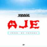 MUSIC: TopAge – AJE (Prod. by TopAge)