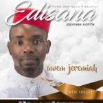 GOSPEL MUSIC: Uwem Jeremiah – Edisana
