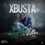 MUSIC: Xbusta – Billion Dollar