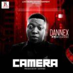 MUSIC: Dannex – Camera (Prod by @itzdannex)
