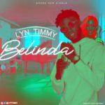MUSIC: Lyn Timmy – Belinda