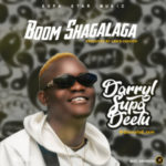 MUSIC: DarryL Supa Deetu – Boom Shagalaga (Prod. Lawd Lennon)