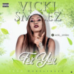MUSIC: Vicky Smilez – For You