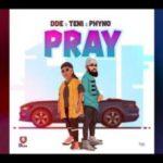 MUSIC: DDE – Pray Ft. Teni x Phyno