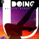 MUSIC: Maleek Berry – Doing U