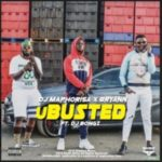 MUSIC: DJ Maphorisa – U Busted Ft. Bryann x DJ Bongz