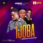 MUSIC: Abidex Tomo – Ijoba Ft. Heyteen & Limerick