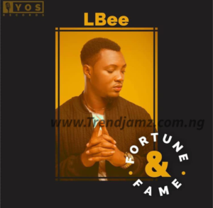 LBee - Fortune& Fame