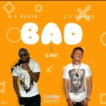 TyChizee Ft N.I Davies – Bad (Prod By SlynFit)