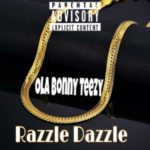 MUSIC: Ola Bonny Teezy – Razzle Dazzle