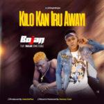 MUSIC: Bojan Ft. Bajlar [Omo Egba] – Kilo Kan Iru Awayi