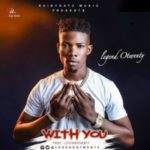 MUSIC: Legend Otwenty – With You