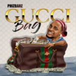Music: Phizbarz – Gucci Bag