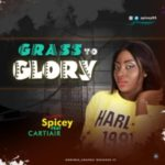 MUSIC: Spicey Ft. Cartair – From Grass To Glory