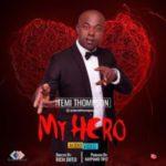 AUDIO & VIDEO: Temi Thompson – My Hero