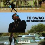 AUDIO/VIDEO: Tk Swag – This Year Blessings