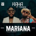 MUSIC: Kaha – Mariana Ft. Timaya