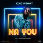 AUDIO/VIDEO: Ciao Wemmy – Na You