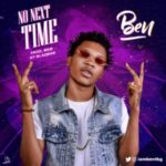 MUSIC: Ben – No Next Time